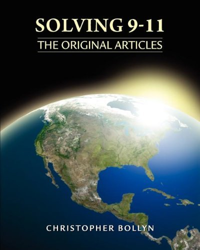Solving 9-11: The Original Articles by Christopher Lee Bollyn (2012-06-21)