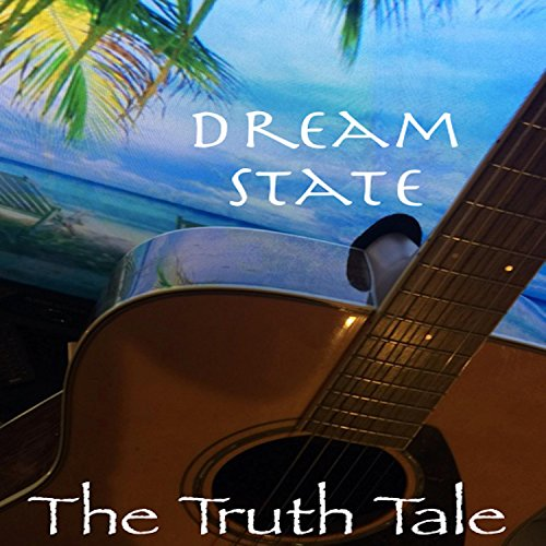 Dream State by The Truth Tale